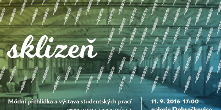 SKLIZEŇ – módní přehlídka a výstava studentských prací